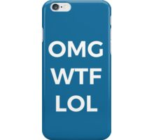 OMG WTF LOL Funny Saying iPhone Case/Skin