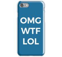 OMG WTF LOL Funny Saying iPhone Case/Skin