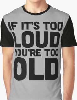 Too Loud Music Quote Graphic T-Shirt