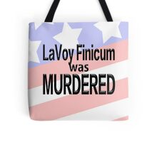 LaVoy Finicum was MURDERED Tote Bag