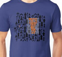 This Way Up ... Unisex T-Shirt