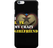 I Love My Crazy Boyfriend CS : GO iPhone Case/Skin