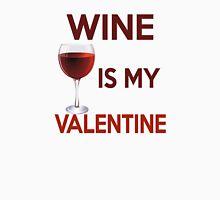 Wine Is My Valentine Unisex T-Shirt