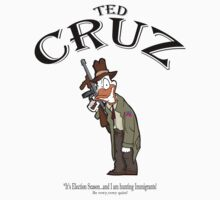 Ted Cruz:  It's Election season...and I am hunting Immigrants! by Kricket-Kountry