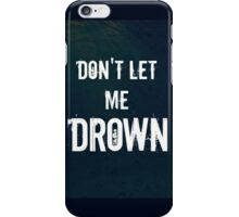 """Don't Let Me Drown"" BMTH iPhone Case/Skin"