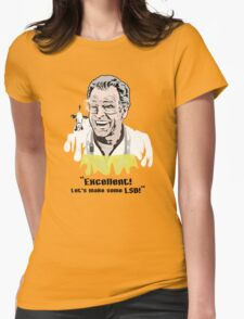 """Walter Bishop - """"Excellent! Let's make some LSD!"""""""" Womens Fitted T-Shirt"""