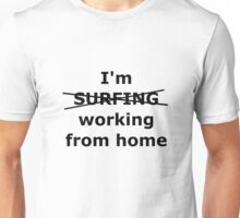 Surfing from home Unisex T-Shirt