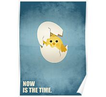 Now Is The Time - Motivating Quote Poster