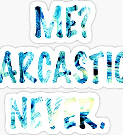 Sarcastic For Life!  Sticker