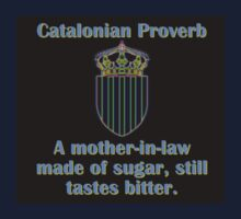 A Mother In Law Made Of Sugar - Catalonian Proverb One Piece - Short Sleeve