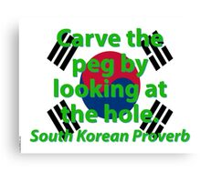 Carve The Peg - South Korean Proverb Canvas Print
