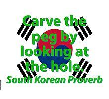 Carve The Peg - South Korean Proverb Photographic Print