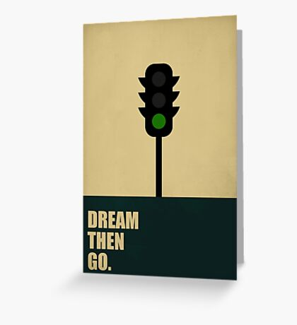 Dream Then Go - Startup Quotes Greeting Card