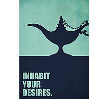 Inhabit Your Desires - Business Quotes Photographic Print