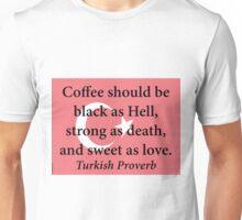 Coffee Should Be Black - Turkish Proverb Unisex T-Shirt