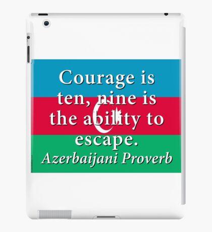 Courage Is Ten - Azerbaijani Proverb iPad Case/Skin