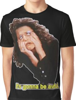 It's Gonna Be Awful Graphic T-Shirt