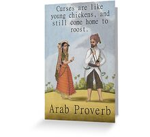 Curses Are Like Young Chickens - Arab Proverb Greeting Card