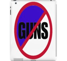 no guns iPad Case/Skin