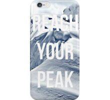Reach Your Peak iPhone Case/Skin