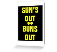 Suns Out Buns Out Greeting Card