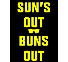 Suns Out Buns Out Photographic Print