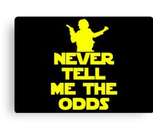 Never Tell Me the Odds - Star Wars Fans Canvas Print