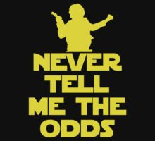 Never Tell Me the Odds - Star Wars Fans by geekingoutfitte