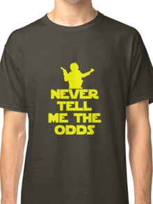 Never Tell Me the Odds - Star Wars Fans Classic T-Shirt