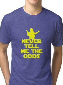Never Tell Me the Odds - Star Wars Fans Tri-blend T-Shirt