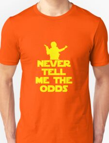 Never Tell Me the Odds - Star Wars Fans T-Shirt