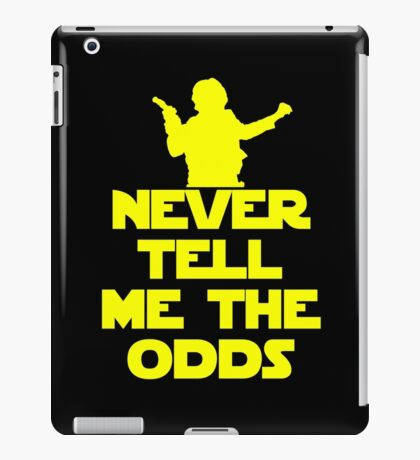 Never Tell Me the Odds - Star Wars Fans iPad Case/Skin