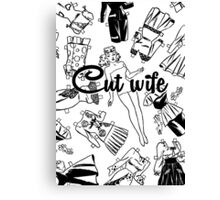 Cut wife Canvas Print