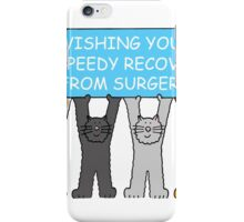 Wishing you a speedy recovery from surgery. iPhone Case/Skin