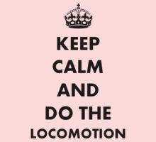 Keep Calm and Do The Locomotion Kids Clothes