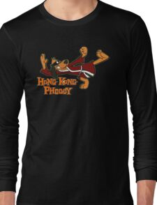 HONG KONG PHOOEY! Long Sleeve T-Shirt
