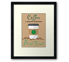Coffee; a Graphic Designer Best Friend Framed Print