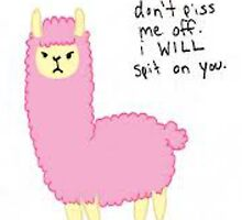 Don't Piss me off I'll Spit on you Llama by redbubbleaf