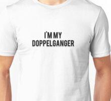 I'M MY DOPPELGANGER Unisex T-Shirt