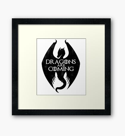 DRAGONS ARE COMING Framed Print