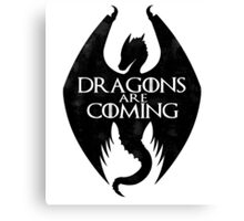 DRAGONS ARE COMING Canvas Print