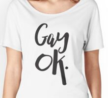 Gay Ok LGBT Pride Women's Relaxed Fit T-Shirt