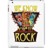 WE KNOW HOW TO ROCK iPad Case/Skin
