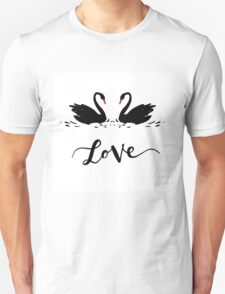 Inscription Love a couple of black swans. Romantic lettering Unisex T-Shirt