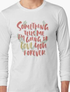 Love you Forever Long Sleeve T-Shirt
