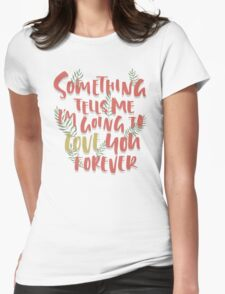 Love you Forever Womens Fitted T-Shirt