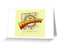 KUNGALOOSH! Greeting Card