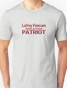 LaVoy Finicum was a true PATRIOT Unisex T-Shirt