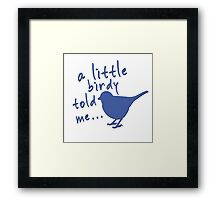 A Little Birdy Told Me (Blue) Framed Print