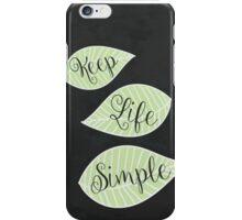 Keep Life Simple iPhone Case/Skin